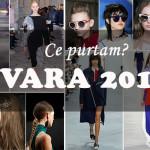 Ce purtam? 11 tendinte de urmat in vara 2016